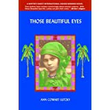 Those Beautiful Eyes: A Novel of 2700 B.C. and the Present Day ~ Ann Cowart Lutzky