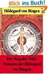 Der Weg der Welt.: Von Bingen war Ben...