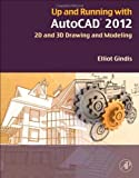 img - for Up and Running with AutoCAD 2012 by Gindis, Elliot. (Academic Press,2011) [Paperback] 2ND EDITION book / textbook / text book