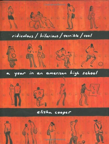 ridiculous/hilarious/terrible/cool: a year in an american high school