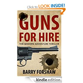 Guns for Hire: The Modern Adventure Thriller (Including interviews with Gerald Seymour, Steve Berry, Alan Furst, Stephen Leather, Andy McNab and Chris Ryan)