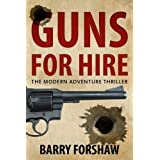 Guns for Hire: The Modern Adventure Thriller (Including interviews with Gerald Seymour, Steve Berry, Alan Furst, Stephen Leather, Andy McNab and Chris Ryan)by Barry Forshaw