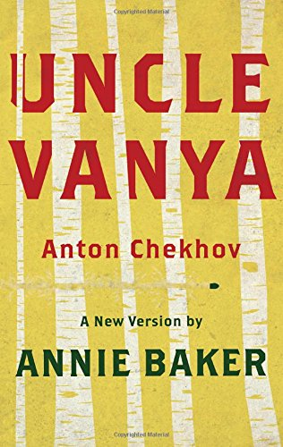 Uncle Vanya – monologue from the play by Anton Chekhov Essay