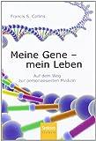Meine Gene - mein Leben: Auf dem Weg zur personalisierten Medizin (German Edition) (3827427770) by Collins, Francis S.