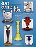 img - for The Glass Candlestick Book, Vol. 3: Kanawha to Wright- Identification and Value Guide by Tom Felt (2004-07-15) book / textbook / text book
