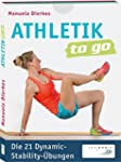 Athletik to go: Die 21 Dynamic-Stabil...