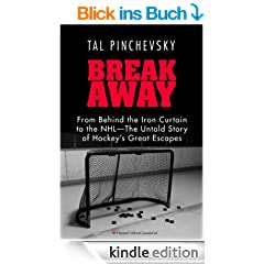 Breakaway: From Behind the Iron Curtain to the NHL-The Untold Story of Hockey's Great Escapes