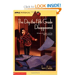 Day The Fifth Grade Disappeared (An Apple Paperback) Terri S. Fields