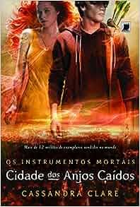 Cidades dos Anjos Caidos (Col. Instrumentos Mortai (Em Portugues do