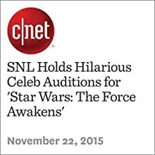 SNL Holds Hilarious Celeb Auditions for 'Star Wars: The Force Awakens' (       UNABRIDGED) by Bonnie Burton Narrated by Rex Anderson