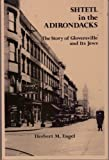 Shtetl in the Adirondacks: The Story of Gloversville and Its Jews