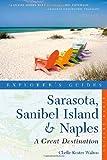 Explorer's Guide Sarasota, Sanibel Island & Naples: A Great Destination (Sixth Edition)  (Explorer's Great Destinations)