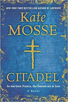 Citadel: A Novel by Kate Mosse