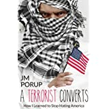 A Terrorist Converts: How I Learned to Stop Hating America