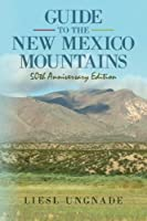 Guide to the New Mexico Mountains: 50th Anniversary Edition