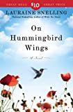 Lauraine Snelling On Hummingbird Wings