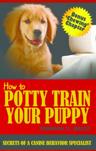 How To Potty Train Your Puppy (Secrets Of A Canine Behavior Specialist Book 1) front-105982