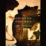 The Crimson Portrait | Jody Shields