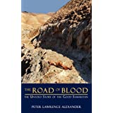 The Road of Blood: The Untold Story of the Good Samaritan ~ Peter Lawrence Alexander