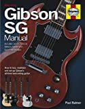 Gibson SG Manual: How to buy, maintain and set up Gibson's all-time best-selling guitar (Haynes Manual/Music)