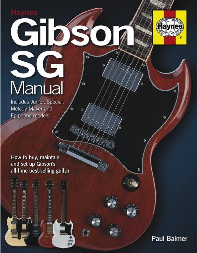 Gibson SG Manual - Includes Junior, Special, Melody Maker and Epiphone Models: How to Buy, Maintain and Set Up Gibson's All-Time Best-Selling Guitar