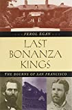 img - for Last Bonanza Kings: The Bourns of San Francisco book / textbook / text book