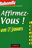 img - for Affirmez-vous en 7 jours (French Edition) book / textbook / text book