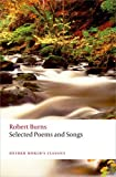 Selected Poems and Songs (Oxford World's Classics) (0199682321) by Burns, Robert