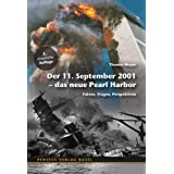 Der 11. September 2001 - das neue Pearl Harbor. Fakten, Fragen, Perspektiven