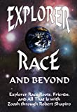 Explorer Race (Book 6): Explorer Race and Beyond (1891824066) by Robert Shapiro