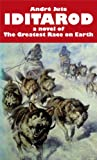 51g0VCNCmvL. SL160  IDITAROD a novel of The Greatest Race on Earth