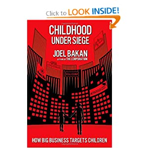 How Big Business Targets Children  - Joel Bakan