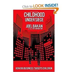 How Big Business Targets Children  - Joel Bakan