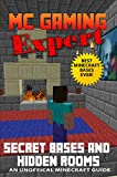 Secret Bases and Hidden Rooms - Minecraft: Unofficial Minecraft Guide (MC Gaming Expert - Unofficial Minecraft Guides Book 3)