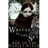 Rise of the Wadjet Witch (Written in the Sky) ~ Juliet C. Obodo