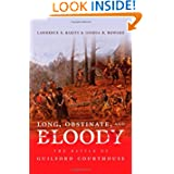 Long, Obstinate, and Bloody: The Battle of Guilford Courthouse by Lawrence E. Babits and Joshua B. Howard