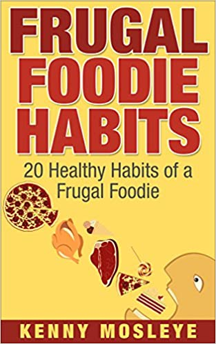 Frugal Foodie habits