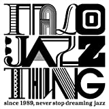 ITALO JAZZ THING - since 1989, never stop dreaming jazz