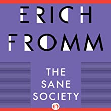 The Sane Society Audiobook by Erich Fromm Narrated by Noah Michael Levine