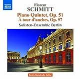 フローラン・シュミット:ピアノ五重奏曲 Op.51 他