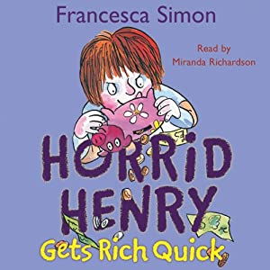 Horrid Henry Gets Rich Quick Audiobook