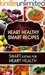 Heart Healthy Smart Recipes: Smart Ea...
