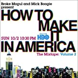 How To Make It In America - The Mixtape: Volume 2