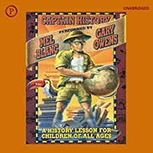 Captain History: A History Lesson for Children of All Ages  by Alan Katz Narrated by Mel Blanc, Gary Owens