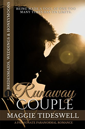 Book: The Run-Away Couple - A Passionate Paranormal Romance Bridesmaids, Weddings & Honeymoons Book 1 by Maggie Tideswell