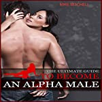 Alpha-Male: The Ultimate Guide to Become an Alpha Male | Mike Mitchell