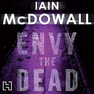 Envy the Dead | [Iain McDowall]