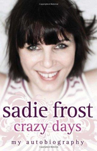 crazy-days-my-autobiography-by-sadie-frost-2010-10-15