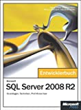 Microsoft SQL Server 2008 R2 - Das Entwicklerbuch: Grundlagen, Techniken, Profi-Know-how