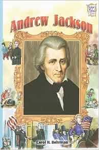 Andrew jackson history maker biographies carol h for Maker jackson